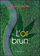 Couverture du livre « L'or brun » de Andre Majester aux éditions Amalthee