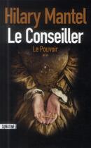 Couverture du livre « Le conseiller T.2 ; le pouvoir » de Hilary Mantel aux éditions Sonatine