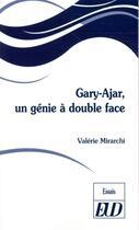 Couverture du livre « Gary-Ajar : un génie à double face » de Valerie Mirarchi aux éditions Pu De Dijon