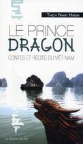 Couverture du livre « Le prince Dragon ; contes et récits du Viêt Nam » de Thich Nhat Hanh aux éditions Courrier Du Livre