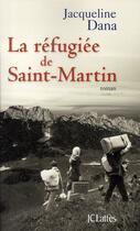 Couverture du livre « La refugiée de Saint-Martin » de Dana-J aux éditions Lattes