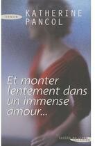 Couverture du livre « Et monter lentement dans un immense » de Katherine Pancol aux éditions Succes Du Livre