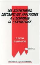 Couverture du livre « Les statistiques descriptives appliquées à l'économie de l'entreprise » de Gerard Duthil aux éditions L'harmattan