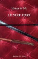 Couverture du livre « Le sexe fort » de Hieros et Mo aux éditions Leo Scheer