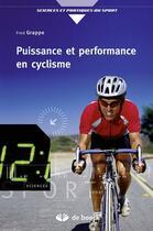 Couverture du livre « Puissance et performance en cyclisme » de Fred Grappe aux éditions De Boeck Superieur
