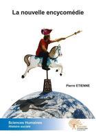 Couverture du livre « La Nouvelle Encycomedie » de Pierre Etienne aux éditions Edilivre-aparis