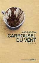 Couverture du livre « Le carrousel du vent » de Marc Agron aux éditions Contemporains