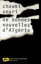 Couverture du livre « De bonnes nouvelles d'Algérie » de Chawki Amari aux éditions Baleine