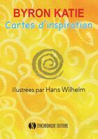 Couverture du livre « Cartes d'inspiration » de Byron Katie et Hans Wilhelm aux éditions Synchronique