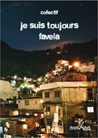Couverture du livre « Je suis toujours favela » de Collectif aux éditions Anacaona