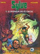 Couverture du livre « Sylve T.3 ; Le Seigneur Des Ecorces » de Aouamri et Tarvel aux éditions Arboris