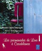 Couverture du livre « Les promenades de Lina à Casablanca » de Marie-Laure Depaulis aux éditions Yanbow Al Kitab