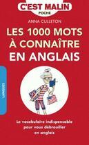 Couverture du livre « Les 1000 mots à connaître en anglais, c'est malin ; le vocabulaire indispensable pour se débrouiller en anglais » de Anna Culleton aux éditions Leduc.s