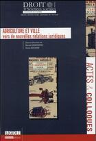 Couverture du livre « Agriculture et ville : vers de nouvelles relations juridiques » de Benoit Grimonprez et Denis Rochard aux éditions Universite De Poitiers