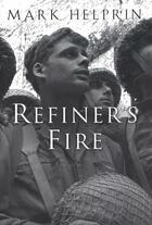 Couverture du livre « Refiner's Fire » de Mark Helprin aux éditions Houghton Mifflin Harcourt