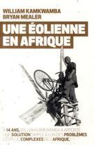 Couverture du livre « Une éolienne en Afrique » de William Kamkwamba et Bryan Mealer aux éditions Editeur Globe
