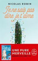 Couverture du livre « Je ne sais pas dire je t'aime » de Nicolas Robin aux éditions Lgf