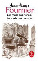 Couverture du livre « Les mots des riches, les mots des pauvres » de Fournier-J.L aux éditions Lgf