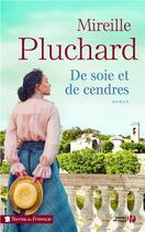 Couverture du livre « De soie et de cendres » de Mireille Pluchard aux éditions Presses De La Cite