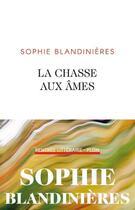 Couverture du livre « La chasse aux âmes » de Sophie Blandinieres aux éditions Plon