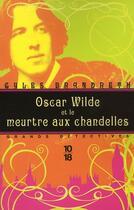 Couverture du livre « Oscar Wilde et le meurtre aux chandelles » de Gyles Brandreth aux éditions 10/18
