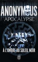 Couverture du livre « Apocalypse ; à l'ombre du soleil noir » de Anonymous aux éditions J'ai Lu