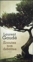Couverture du livre « écoutez nos défaites » de Laurent Gaudé aux éditions Actes Sud