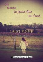 Couverture du livre « On écoute la jeune fille au fond » de Laure Rollier aux éditions Angel Publications