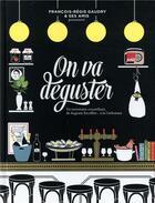 Couverture du livre « On va déguster ; un inventaire croustillant, de Auguste Escoffier... à la Carbonara » de Francois-Regis Gaudry aux éditions Marabout