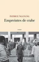 Couverture du livre « Empreintes de crabe » de Patrice Nganang aux éditions Lattes