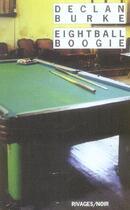 Couverture du livre « Eightball Boogie » de Declan Burke aux éditions Rivages