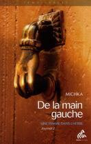 Couverture du livre « De la main gauche - journal t.2 ; une femme reverdit » de Michka aux éditions Mamaeditions