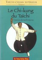 Couverture du livre « Taichi-chuan superieur : chi-kung du taichi (le) » de Jiwing-Ming Yang aux éditions Budo