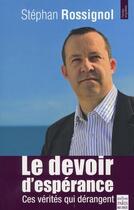 Couverture du livre « Le devoir d'espérance ; ces vérités qui dérangent » de Stephan Rossignol aux éditions Paris