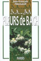Couverture du livre « Fleurs de bach » de Jean-Francois Mazouaud aux éditions Pardes