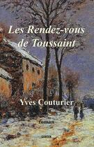 Couverture du livre « Les rendez-vous de Toussaint » de Yves Couturier aux éditions Gunten