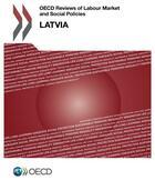 Couverture du livre « LATVIA ; OECD reviews of labour market and social policies (édition 2016) » de Ocde aux éditions Ocde