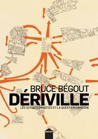 Couverture du livre « Dériville » de Bruce Begout aux éditions Inculte