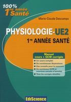 Couverture du livre « Physiologie ; UE2, 1ère année santé ; cours, exercices, annales et QCM corrigés » de Marie-Claude Descamps aux éditions Ediscience