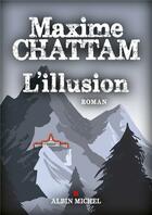 Couverture du livre « L'illusion » de Maxime Chattam aux éditions Albin Michel
