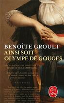 Couverture du livre « Ainsi soit Olympe de Gouges » de Benoite Groult aux éditions Lgf