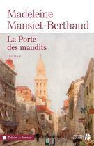 Couverture du livre « La porte des maudits » de Madeleine Mansiet-Berthaud aux éditions Presses De La Cite