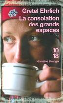 Couverture du livre « La consolation des grands espaces » de Gretel Ehrlich aux éditions 10/18