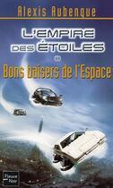 Couverture du livre « L'Empire des étoiles t.8 ; bons baisers de l'espace » de Alexis Aubenque aux éditions Fleuve Noir