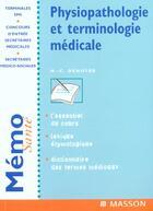 Couverture du livre « Physiopathologie Et Terminologie Medicale » de Marie-Christine Denoyer aux éditions Elsevier-masson