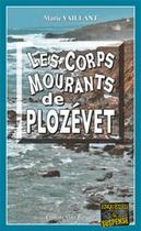 Couverture du livre « Les corps mourants de Plozévet » de Marie Vaillant aux éditions Bargain