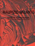 Couverture du livre « Maurizio Galante ; regard transversal ; haute couture design architecture » de Maurizio Galante aux éditions Herve Chopin