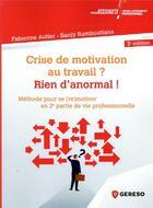 Couverture du livre « Crise de motivation au travail ? rien d'anormal ! (3e édition) » de Sanji Ramboatiana et Fabienne Autier aux éditions Gereso