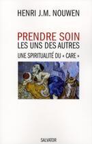Couverture du livre « Prendre soin les uns des autres ; une spiritualité du