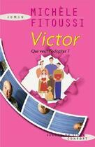 Couverture du livre « Victor ; qui veut l'adopter ? » de Michèle Fitoussi aux éditions Succes Du Livre